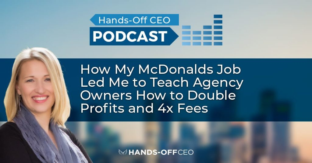 193465-How-My-McDonalds-Job-Led-Me-to-Teach-Agency-Owners-How-to-Double-Profits-and-4x-Fees-Podcast-1200-x-628px-1
